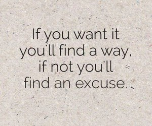quote, excuse, and life image