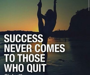 never, quit, and success image