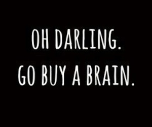 black and white, brain, and funny quote image
