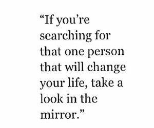 quotes, change, and mirror image