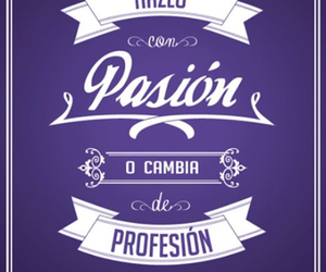 pasion, passion, and profession image