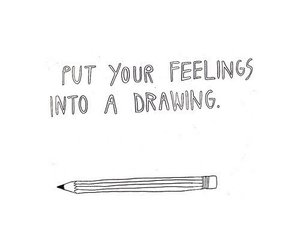 drawing, feelings, and quote image