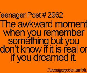 teenager post, Dream, and real image