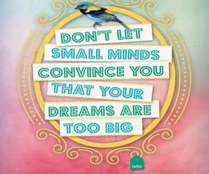 too big, don't let, and small minds image