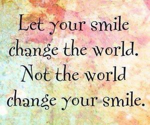 smile, quotes, and world image