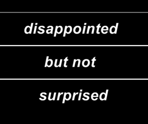 disappointed, me, and surprised image