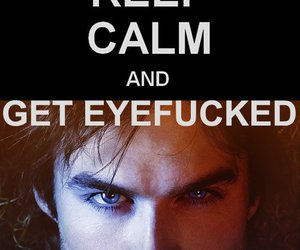ian somerhalder, keep calm, and damon salvatore image