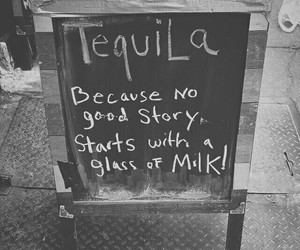 tequila, quote, and black and white image