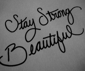 beautiful, stay strong, and quote image