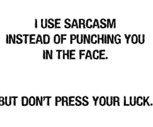 sarcasm, quote, and luck image