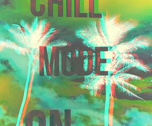 chill, mode, and on image