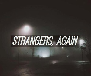 sad and strangers image