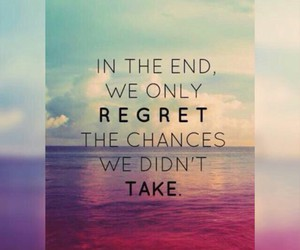 quote, chances, and regret image