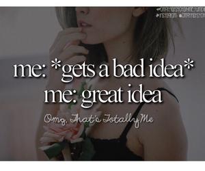 bad idea, funny, and me image