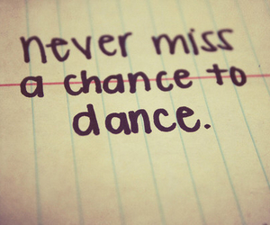 dance, quotes, and chance image