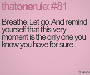 advice, breathe, and let go image