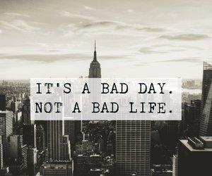 bad, come, and day image