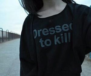 black, grunge, and kill image