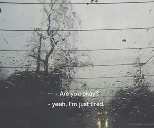 sad, quotes, and tired image