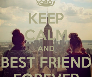 keep calm, friends, and best friends image