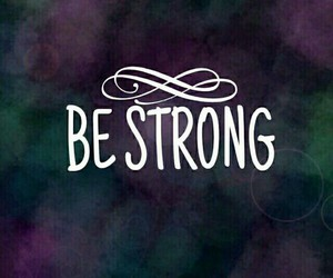 be strong and wallpaper image