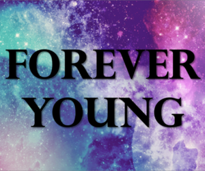 beautiful, forever, and Forever Young image