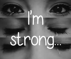 cry, sad, and i'm strong... image