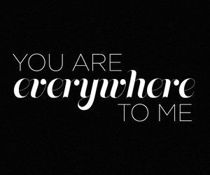 everywhere, me, and you image