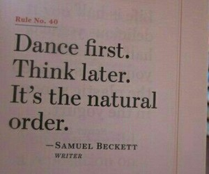 dance, quote, and think image