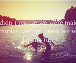 quote, fun, and memories image