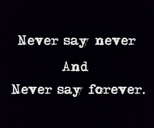 never, forever, and life image