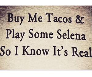 tacos, selena quintanilla, and so ik it's real image