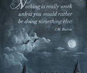 quote, peter pan, and work image