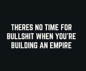 empire, quotes, and bullshit image
