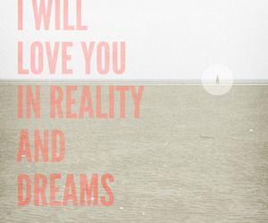 Dream, love, and reality image