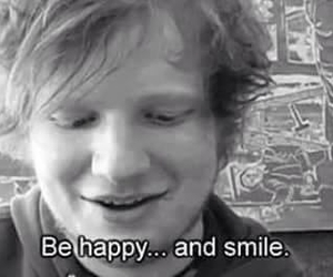 smile, ed sheeran, and be happy image