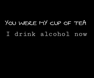 alcohol, him, and quote image