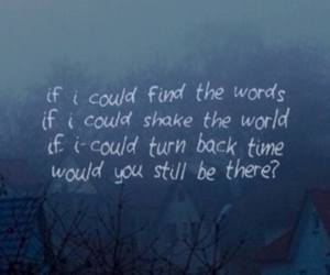 quote, Lyrics, and would you still be there image
