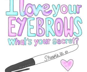 overlay, Sharpie, and eyebrows image