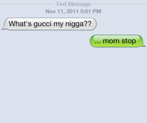 gucci, mom, and text image