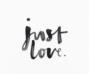 love, quotes, and just love image