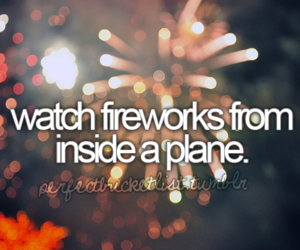 fireworks, plane, and before i die image