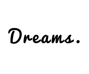 dreams, follow, and quote image