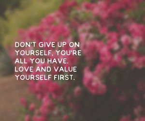 don't give up, flowers, and quotes image