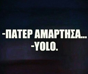 greek, yolo, and quotes image