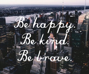 brave, happy, and kind image