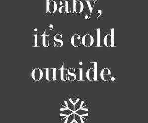 winter, baby it's cold outside, and cute image