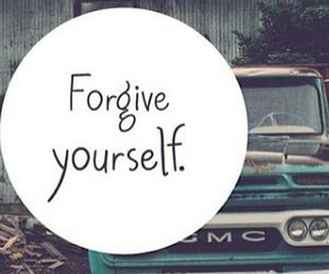i believe in you, it's okay, and forgive yourself image