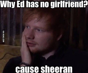ed sheeran, funny, and girlfriend image