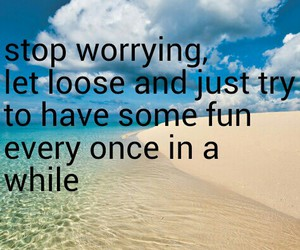 beaches, fun, and quotes image